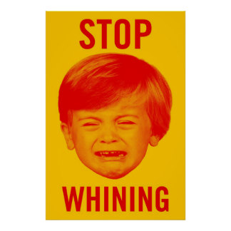 picture of a little boy whining on a poster that says stop whining